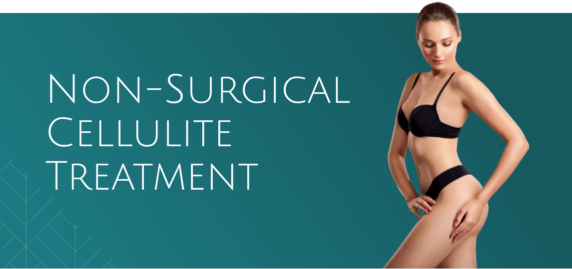 Non-surgical Cellulite Treatment
