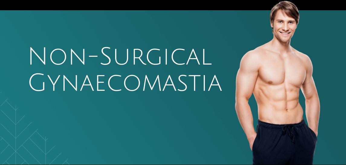 Non-surgical gynaecomastia